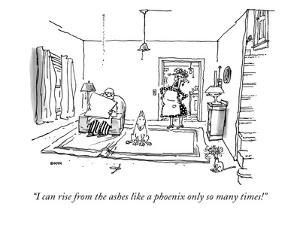 """I can rise from the ashes like a phoenix only so many times!"" - New Yorker Cartoon by George Booth"