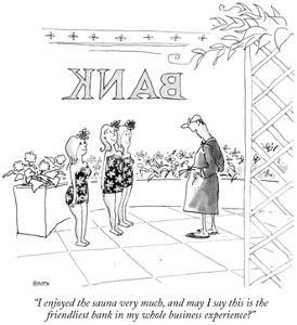 """""""I enjoyed the sauna very much, and may I say this is the friendliest bank…"""" - New Yorker Cartoon by George Booth"""