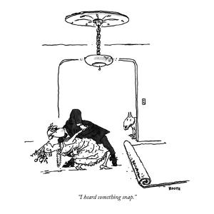 """""""I heard something snap."""" - New Yorker Cartoon by George Booth"""