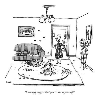"""I strongly suggest that you reinvent yourself!"" - New Yorker Cartoon"
