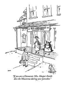 """""""If you are a Democrat, Mrs. Hooper-Smith does the Macarena during your pa?"""" - New Yorker Cartoon by George Booth"""