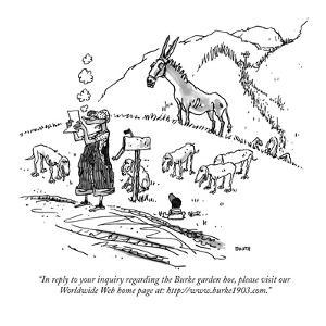 """""""In reply to your inquiry regarding the Burke garden hoe, please visit our?"""" - New Yorker Cartoon by George Booth"""