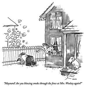 """""""Maynard!  Are you blowing smoke through the fence at Mrs. Woolsey again?"""" - New Yorker Cartoon by George Booth"""