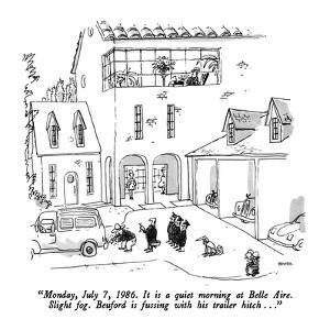 """""""Monday, July 7, 1986. It is a quiet morning at Belle Aire.  Slight fog.  ?"""" - New Yorker Cartoon by George Booth"""