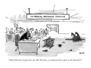 """Other folks have to pay taxes, too, Mr. Herndon, so would you please spar?"" - New Yorker Cartoon by George Booth"