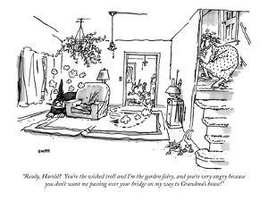 """""""Ready, Harold?  You're the wicked troll and I'm the garden fairy, and you?"""" - New Yorker Cartoon by George Booth"""
