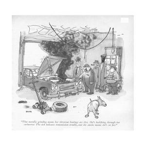 """""""That metallic grinding means her throwout bearings are shot. She's back?r?"""" - New Yorker Cartoon by George Booth"""