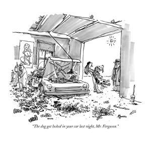 """The dog got locked in your car last night, Mr. Ferguson."" - New Yorker Cartoon by George Booth"