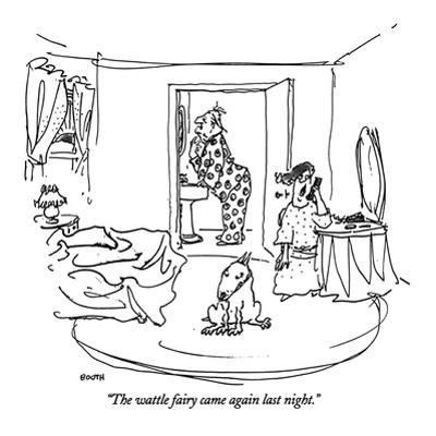 """The wattle fairy came again last night."" - New Yorker Cartoon"