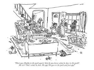 """There goes Daddy to the park again! And do you know what he does in the p?"" - New Yorker Cartoon by George Booth"
