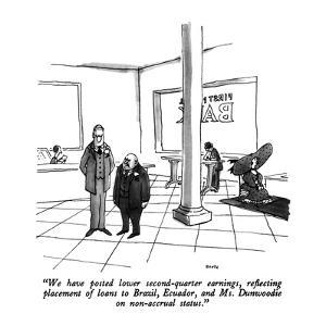 """""""We have posted lower second-quarter earnings, reflecting placement of loa?"""" - New Yorker Cartoon by George Booth"""