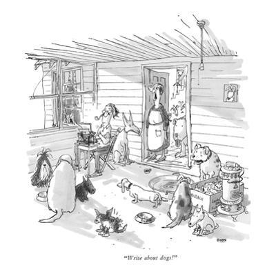 """Write about dogs!"" - New Yorker Cartoon by George Booth"
