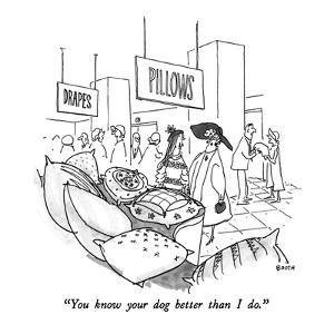 """""""You know your dog better than I do."""" - New Yorker Cartoon by George Booth"""