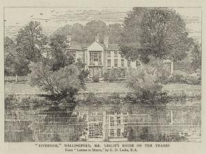 Riverside, Wallingford, Mr Leslie's House on the Thames by George Dunlop Leslie