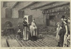 The Paris Exhibition, the Dutch House, Preparing for a Baptism in Friesland by George Goodwin Kilburne
