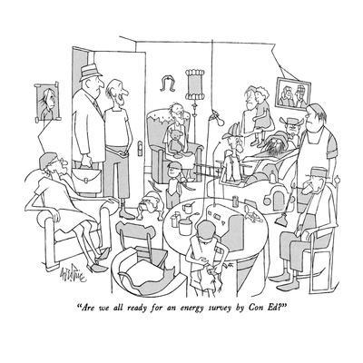 """Are we all ready for an energy survey by Con Ed?"" - New Yorker Cartoon"