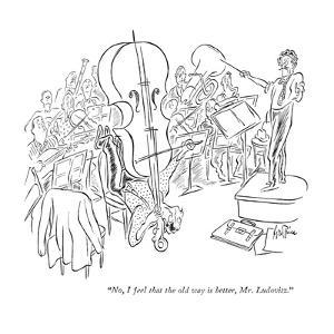 """""""No, I feel that the old way is better, Mr. Ludovitz."""" - New Yorker Cartoon by George Price"""