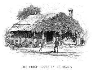 The First House in Brisbane, Australia, 1886 by Georgius