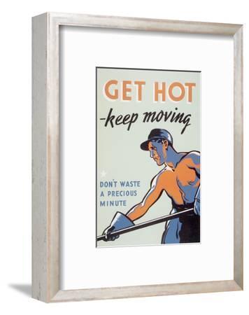 Get Hot - Keep Moving--Framed Art Print