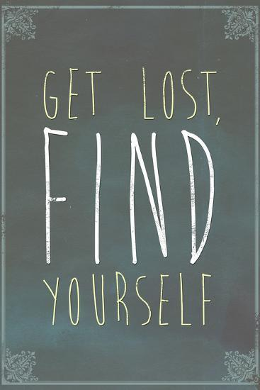 Get Lost Find Yourself--Art Print