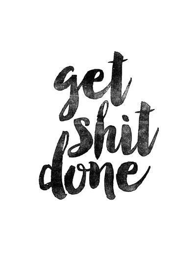 Get Shit Done 2-Brett Wilson-Art Print