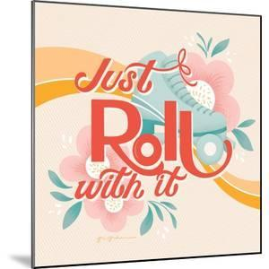 Roll With It I by Gia Graham