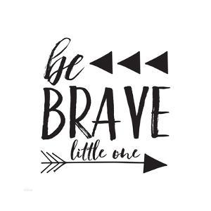 Be Brave by Gigi Louise