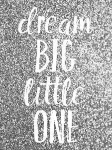 Dream Big by Gigi Louise
