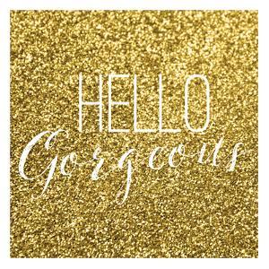 Hello Gorgeous by Gigi Louise