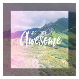Today Awesome by Gigi Louise