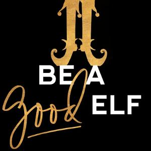 Be a Good Elf by Gina Ritter