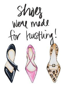 Shoes Were Made For Hustling by Gina Ritter