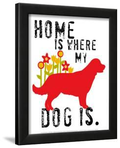 Home Is Where My Dog Is by Ginger Oliphant