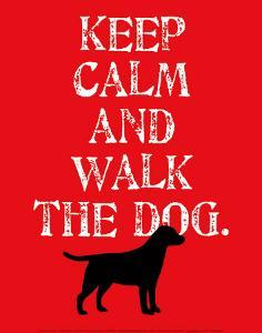 Keep Calm (Labrador) by Ginger Oliphant