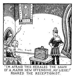 """""""I'm Afraid This Heralds The Dawn Of A Major New Offensive, My Liege!"""" Roa… - New Yorker Cartoon by Glen Baxter"""