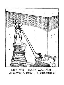 Life With Hans Was Not Always A Bowl Of Cherries. - New Yorker Cartoon by Glen Baxter