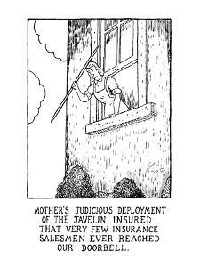 Mother's Judicious Deployment Of The Javelin Insured That Very Few Insuran? - New Yorker Cartoon by Glen Baxter