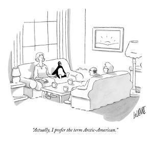 """""""Actually, I prefer the term Arctic-American."""" - New Yorker Cartoon by Glen Le Lievre"""