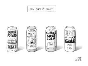 """Four 'Low Energy Drinks"""": Couch Potato Punch, 3 Kids and a Mortgage Mango,? - New Yorker Cartoon by Glen Le Lievre"""