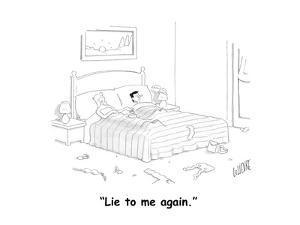 """Lie to me again."" - Cartoon by Glen Le Lievre"