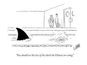 """""""You should see the size of the shark the Chinese are using."""" - New Yorker Cartoon by Glen Le Lievre"""