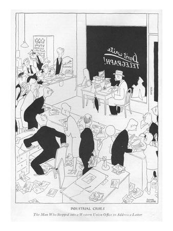 Industrial Crises-The Man Who Stepped into a Western Union Of?ce to Addres? - New Yorker Cartoon