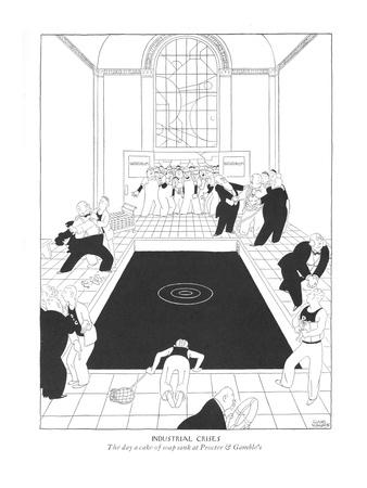 Industrial Crisis--The day a cake of soap sank at Procter & Gamble's. - New Yorker Cartoon