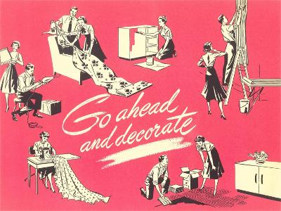 Go Ahead and Decorate, Fifties Homemaking--Giclee Print