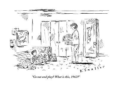 """""""Go out and play? What is this, 1962?"""" - New Yorker Cartoon-Barbara Smaller-Premium Giclee Print"""