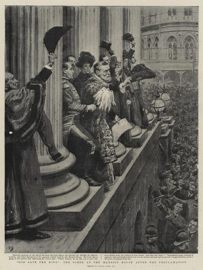 God Save the King, the Scene at the Mansion House after the Proclamation-Frank Dadd-Giclee Print