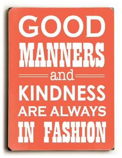 Good Manners--Wood Sign