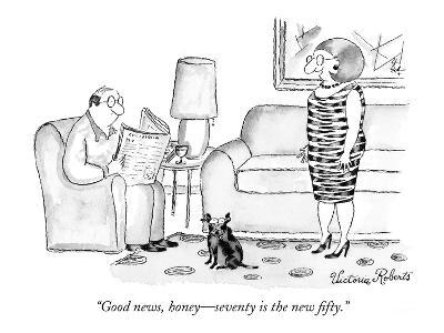 """Good news, honey?seventy is the new fifty."" - New Yorker Cartoon-Victoria Roberts-Premium Giclee Print"