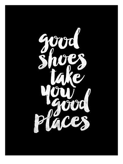 Good Shoes Take You Good Places BLK-Brett Wilson-Art Print