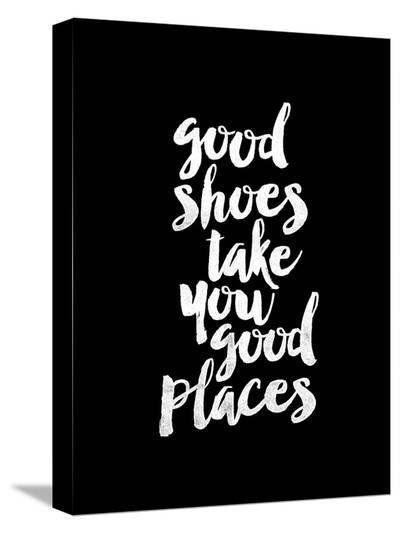 Good Shoes Take You Good Places BLK-Brett Wilson-Stretched Canvas Print